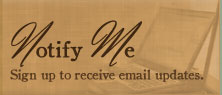 notify me sign up to receive email updates.